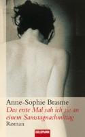 Anne-Sophie Brasme: Das erste Mal sah ich sie an einem Samstagnachmittag
