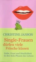 Christine Janson: Single-Frauen dürfen viele Frösche küssen