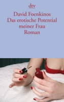 David Foenkinos: Das erotische Potential meiner Frau